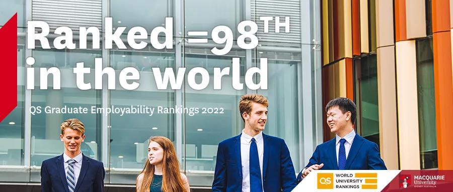 2022QS毕业生就业竞争力排名发布,麦考瑞大学排名再上升!